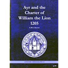 Ayr and the Charter of William the Lion 1205 (Ayrshire Monographs)