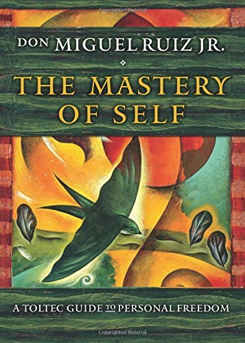 Mastery Of Self: A Toltec Guide To Freedom by don Miguel Ruiz Jr. (2016-06-06)