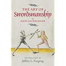 The Art of Swordsmanship by Hans Lecküchner (4) (Armour and Weapons)