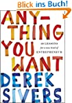 Anything You Want: 40 Lessons for a N...