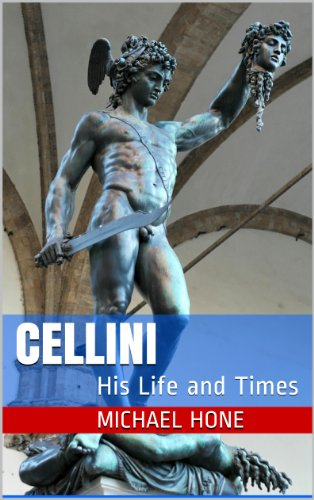 CELLINI: His Life and Times (English Edition) (Cellini Time)