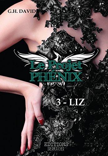 Le Projet Phénix - Tome 3: Liz par [David, G.H.]