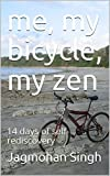 me, my bicycle, my zen: 14 days of self-rediscovery