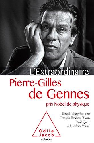 L'Extraordinaire Pierre-Gilles de Gennes par Pierre-Gilles de Gennes
