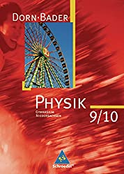 Dorn / Bader Physik SI - Ausgabe 2007 für Niedersachsen: Schülerband 9 / 10
