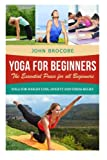 Best Beginner Yogas - Yoga: Yoga for Beginners: The Essential Poses Review