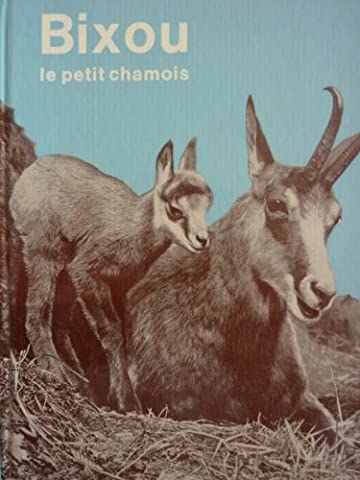 Bixou le petit chamois par Véra illustré de 60 instantanés pris par d'audacieux alpinistes qui, armés de patience et d'une caméra, ont escaladé les sommets pour surprendre les animaux des