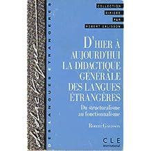 D'HIER A AUJOURD'HUI LA DIDACTIQUE DES LANGUES ETRANGERES. Du structuralisme au fonctionnalisme