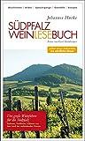 Südpfalz Weinlesebuch: Nebst einer Exkursion ins nördliche Elsass (Regio-Guide) - Johannes Hucke