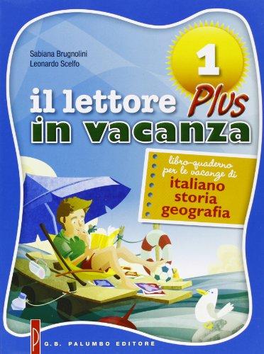 Il lettore in vacanza plus. Libro quaderno per le vacanze di italiano, storia, geografia. Per la Scuola media. Con espansione online: 1