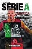 Almanacco della Serie A 2016-2017: Tutte le cifre del più alto livello professionistico del campionato italiano di calcio