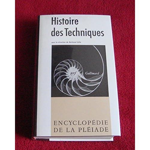Histoire des techniques : Technique et civilisations, technique et sciences (Encyclopédie de la Pléiade)