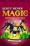 Abenteuer lass nach: Roman (Magic 2.0 3)