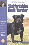 Guide to Owning a Staffordshire Bull Terrier (Guide to Owning Dog Series)