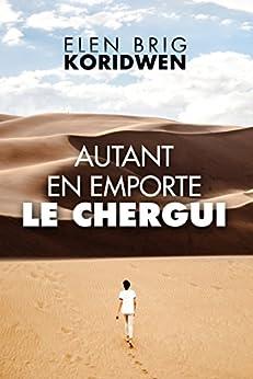 Autant en emporte le chergui (Marges forcées t. 1) (French Edition) by [KORIDWEN, Elen Brig]
