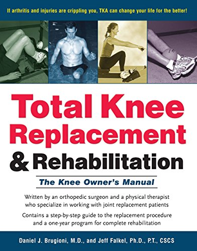 Total Knee Replacement and Rehabilitation: The Knee Owner's Manual by Daniel Brugioni and Jeff Falkel (7-Feb-2005) Paperback
