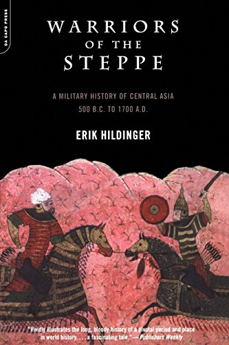 Warriors Of The Steppe: Military History Of Central Asia, 500 BC To 1700 AD