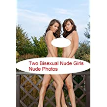 Two Bisexual Nude Girls Nude Photos (English Edition)