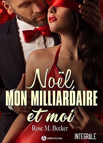 Noël, mon milliardaire et moi – L'intégrale (French Edition)
