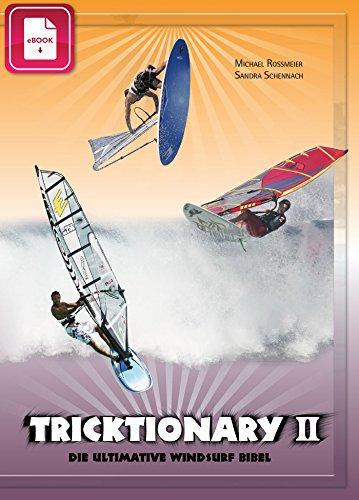 Tricktionary II - Die ultimative Windsurf Bibel - Deutsche Ausgabe