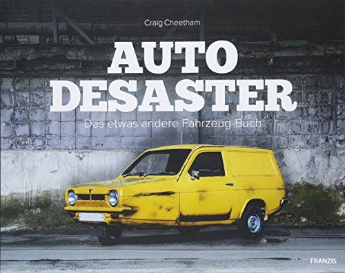 Auto-Desaster: Das etwas andere Fahrzeug-Buch (Für Autos Etwas)