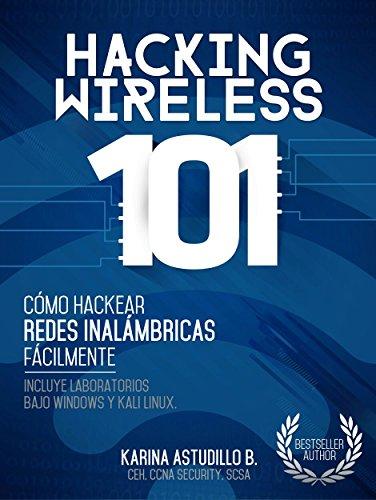 HACKING WIRELESS 101: Cómo hackear redes inalámbricas fácilmente! por Karina Astudillo
