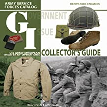G.I. Collector's Guide: Army Service Forces Catalog: US Army European Theater of Operations