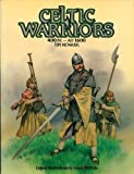 Celtic Warriors: 400 Bc - 1600 Ad by Tim Newark (1986-09-01)