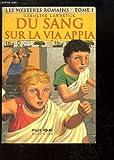 Les mystères romains, Tome 1 : Du sang sur la via Appia