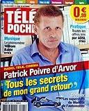 TELE POCHE N? 2225 du 29-09-2008 PATRICK POIVRE D'ARVOR - TOUS LES SECRETS DE MON GRAND RETOUR LES SUPERSTARS DU MONDIAL DE L'AUTOMOBILE TOUTES LES OFFRES TELE PAR ADSL MUSIQUE - LE PHENOMENE WILLIAM BALD...
