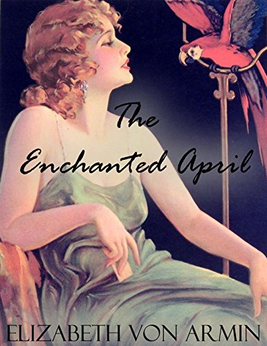 The Enchanted April (English Edition) por Elizabeth Von Armin