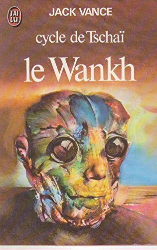 Cycle de Tschaï. Le Wankh