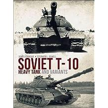 Soviet T-10 Heavy Tank and Variants