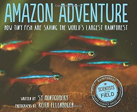 Amazon Adventure: How Tiny Fish are Saving the World's Largest Rainforest