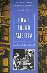 How I Found America: Collected Stories by Anzia Yezierska (2003-07-06)