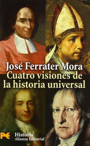 Cuatro Visiones De La Historia Universal / Four Visions of Universal History: San Agustin, Vico, Voltaire, Hegel (Humanidades / Humanities)