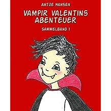 Vampir Valentins Abenteuer: Sammelband 1