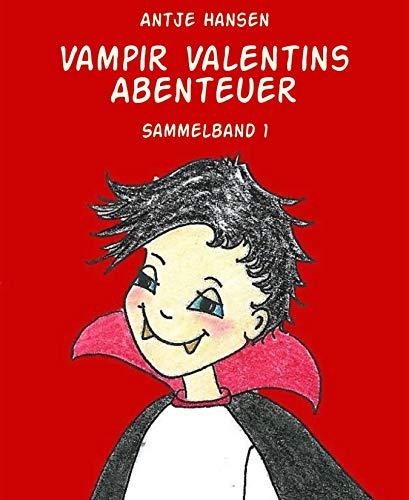 (Vampir Valentins Abenteuer: Sammelband 1)