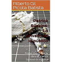 Patrick Süskind: Lo privado de lo público: Primer estudio de la obra de Patrick Süskind en español en 1991
