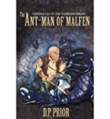 THE ANT-MAN OF MALFEN: THE CHRONICLES OF THE NAMELESS DWARF (FIRST CHRONICLE) BY PRIOR, D P )[PAPERBACK]