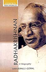 Radhakrishnan: A Biography (Oxford India Paperbacks)