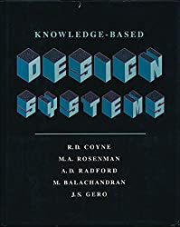 Knowledge-based Design Systems (The Teknowledge Series in Knowledge Engineering)