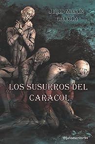 Los Susurros del Caracol: parte 1 par Julio Marín García