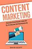 Content Marketing: Proven Strategies Used By Elite Online Entrepreneurs (English Edition)