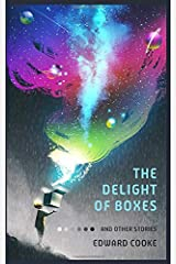The Delight of Boxes and other stories Paperback