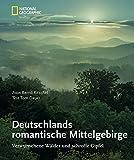 Deutschlands romantische Mittelgebirge - Tom Dauer