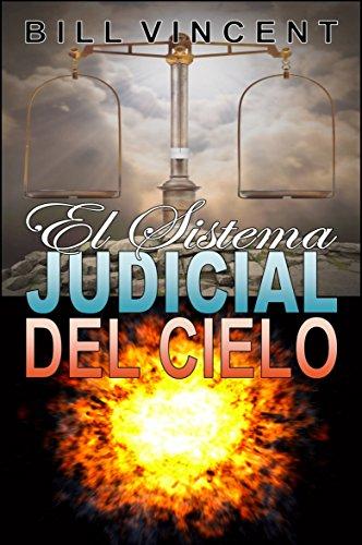 El Sistema Judicial del Cielo por Bill Vincent