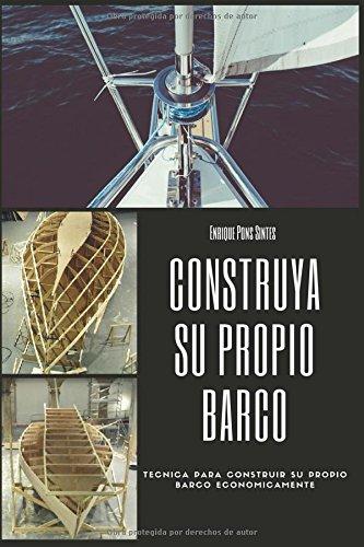 Construya su propio barco (Nautica) por Sr Enrique Pons Sintes