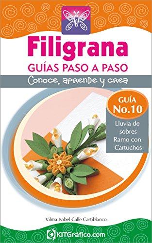 Guía No.10 - Lluvia de sobres - Ramo con cartuchos (Filigrana Guías Paso a Paso) por Vilma Isabel Calle Castiblanco