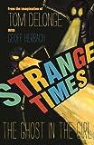 Strange Times: The Ghost in the Girl, usato usato  Spedito ovunque in Italia